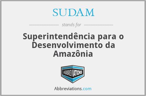 SUDAM - Superintendência para o Desenvolvimento da Amazônia