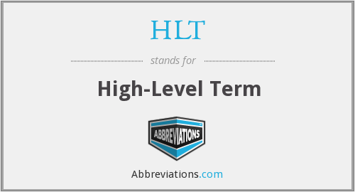 HLT - high level term