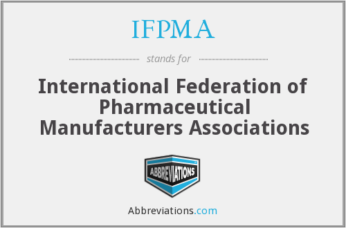 IFPMA - International Federation of Pharmaceutical Manufacturers Associations