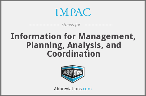 IMPAC - Information for Management, Planning, Analysis, and Coordination