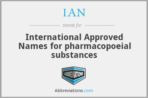 IAN - International Approved Names for pharmacopoeial substances