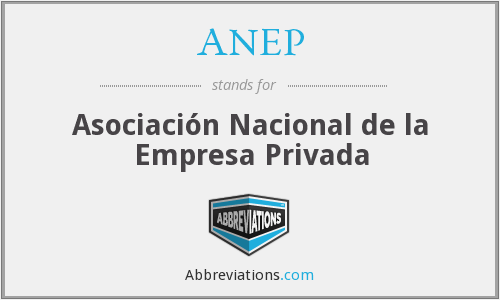 ANEP - Asociación Nacional de la Empresa Privada