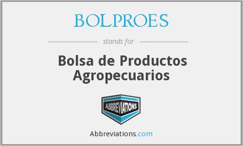 BOLPROES - Bolsa de Productos Agropecuarios