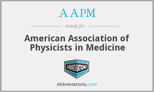 AAPM - American Association of Physicists in Medicine
