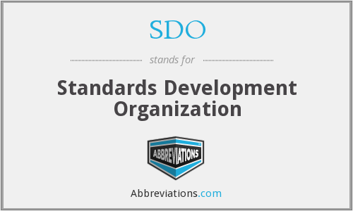 SDO - Standards Development Organization