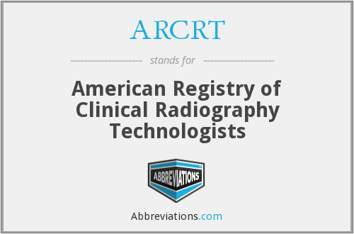 ARCRT - American Registry of Clinical Radiography Technologists