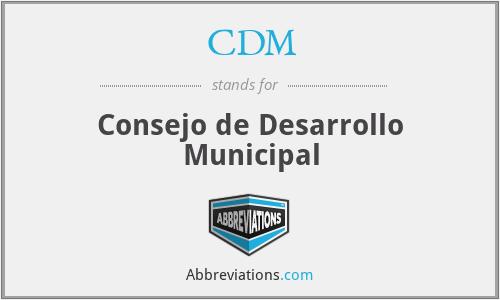 CDM - Consejo de Desarrollo Municipal