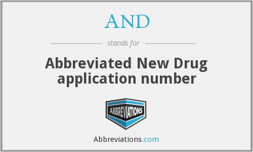 AND - Abbreviated New Drug application number