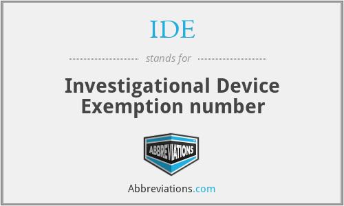 IDE - Investigational Device Exemption number