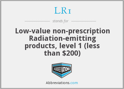 LR1 - Low-value non-prescription Radiation-emitting products, level 1 (less than $200)