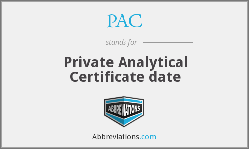 PAC - Private Analytical Certificate date