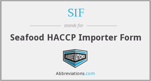 SIF - Seafood HACCP Importer Form