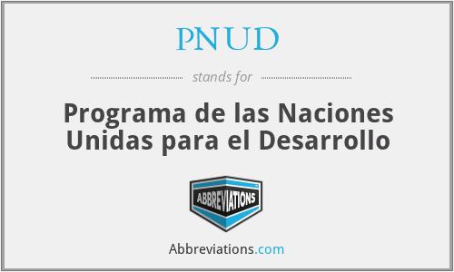 PNUD - Programa de las Naciones Unidas para el Desarrollo