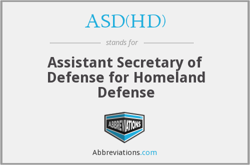 ASD(HD) - Assistant Secretary of Defense for Homeland Defense