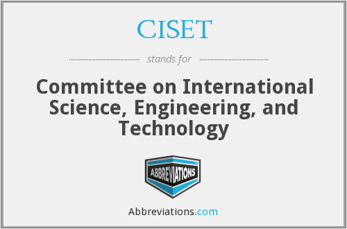 CISET - Committee on International Science, Engineering, and Technology