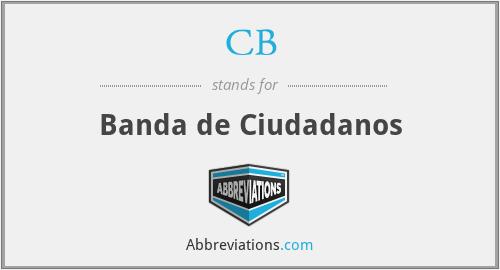 CB - Banda de Ciudadanos