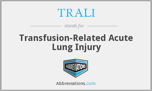 TRALI - Transfusion-Related Acute Lung Injury