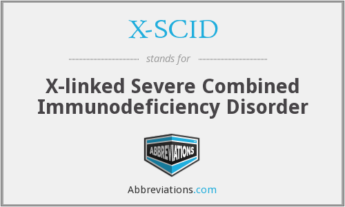 What does X-SCID stand for?