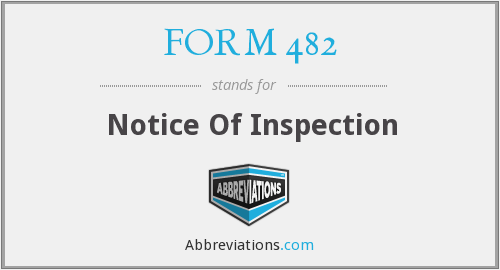 What does FORM 482 stand for?