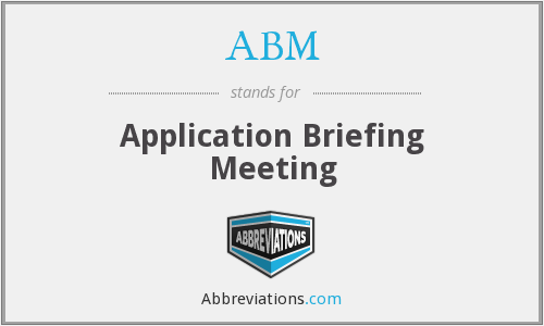 ABM - Application Briefing Meeting