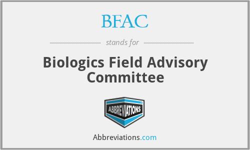 BFAC - Biologics Field Advisory Committee