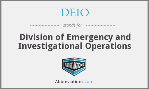 DEIO - Division of Emergency and Investigational Operations