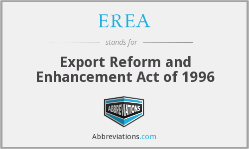 EREA - Export Reform and Enhancement Act of 1996