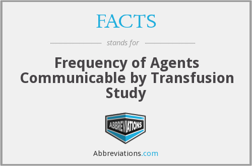FACTS - Frequency of Agents Communicable by Transfusion Study