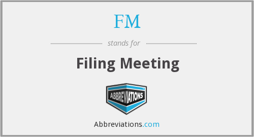 FM - Filing Meeting