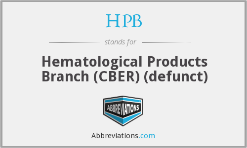 HPB - Hematological Products Branch (CBER) (defunct)