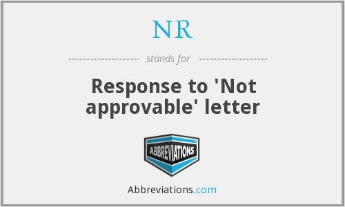 NR - Response to 'Not approvable' letter