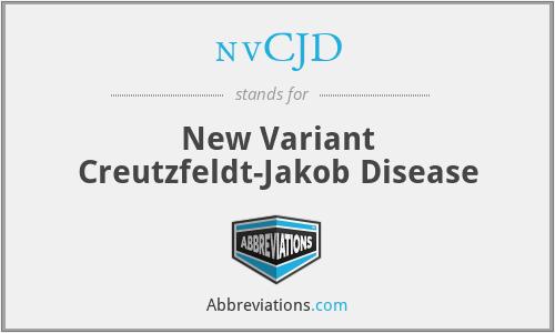 nvCJD - New Variant Creutzfeldt-Jakob Disease