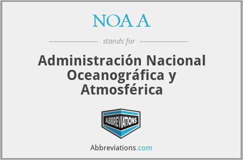 NOAA - Administración Nacional Oceanográfica y Atmosférica