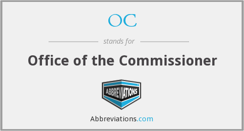 OC - Office of the Commissioner
