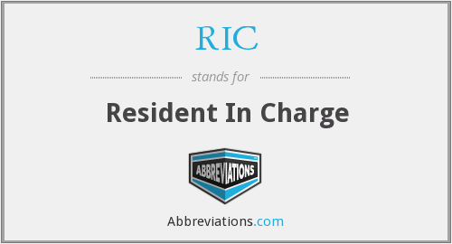 RIC - Resident In Charge