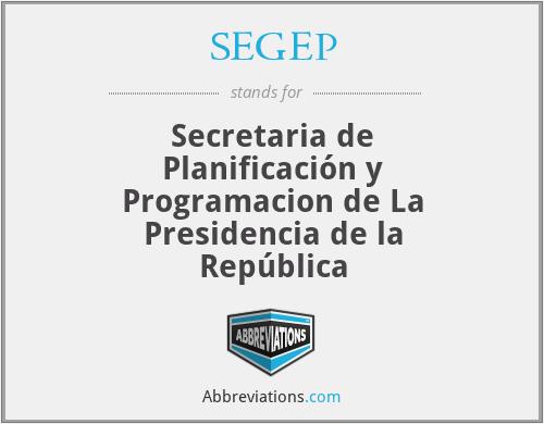 SEGEP - Secretaria de Planificación y Programacion de La Presidencia de la República