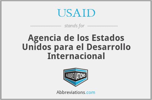 USAID - Agencia de los Estados Unidos para el Desarrollo Internacional