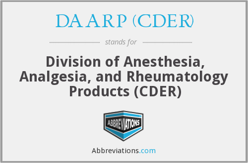 DAARP (CDER) - Division of Anesthesia, Analgesia, and Rheumatology Products (CDER)