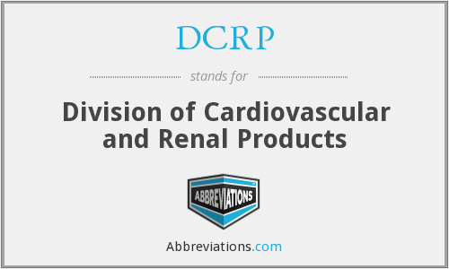 DCRP (CDER) - Division of Cardiovascular and Renal Products (CDER)