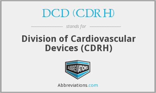 What does DCD (CDRH) stand for?