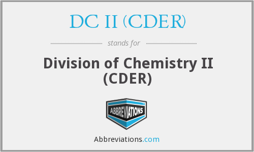 What does DC II (CDER) stand for?