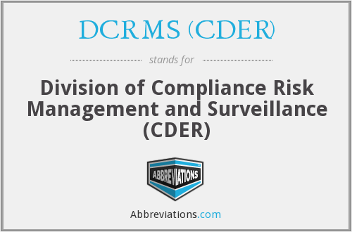 What does DCRMS (CDER) stand for?