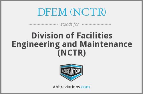 DFEM (NCTR) - Division of Facilities Engineering and Maintenance (NCTR)