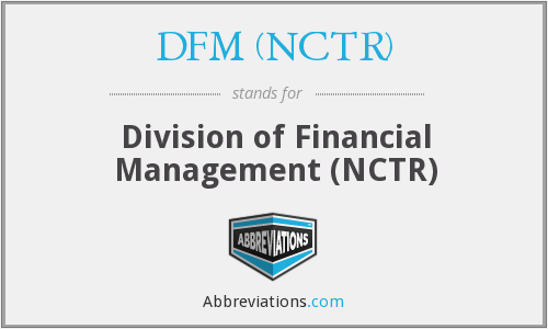 What does DFM (NCTR) stand for?