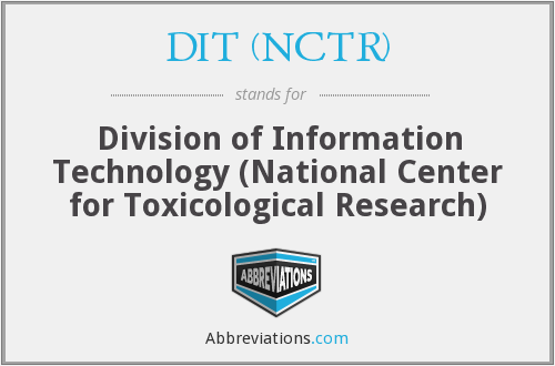 What does DIT (NCTR) stand for?