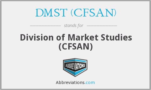 What does DMST (CFSAN) stand for?