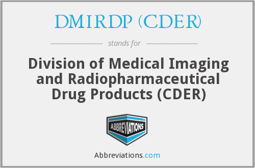 DMIRDP (CDER) - Division of Medical Imaging and Radiopharmaceutical Drug Products (CDER)
