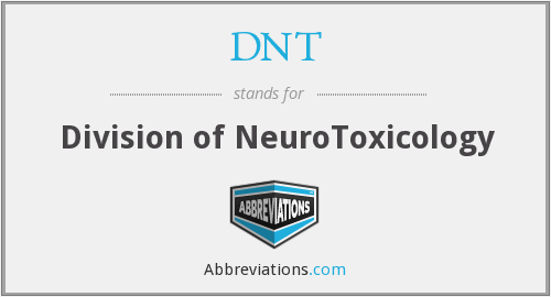 DNT (NCTR) - Division of Neurotoxicology (NCTR)