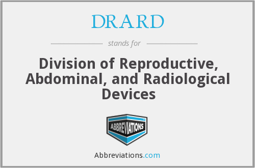 DRARD - Division of Reproductive, Abdominal, and Radiological Devices