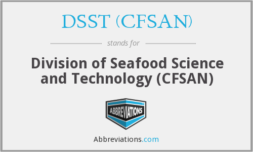 What does DSST (CFSAN) stand for?